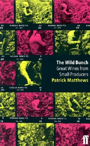 Wild Bunch (Faber Books on Wine) (1840008210) by Patrick Matthews