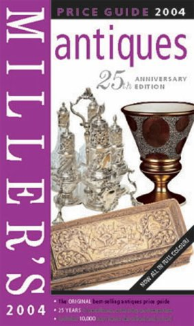 9781840008319: Miller's Antiques Price Guide 2004: Vol. 25