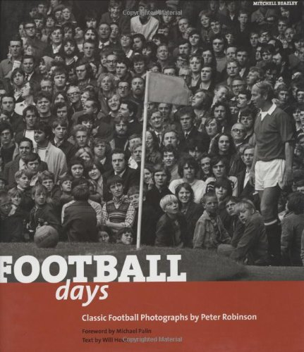9781840008432: Football Days: Classics Football Photographs by Peter Robinson