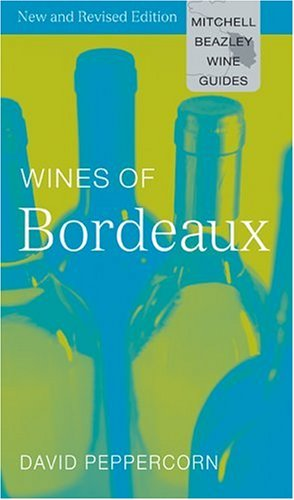 9781840008623: Wines of Bordeaux (Mitchell Beazley Wine Guides)