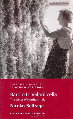 9781840009019: Barolo to Valpolicella: The Wines of Northern Italy