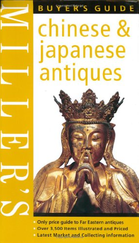 9781840009095: Miller's Buyer's Guide: Chinese & Japanese Antiques