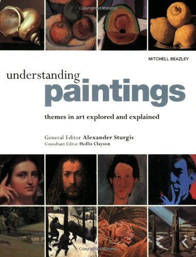 9781840009262: Understanding Paintings: Themes in Art Explored and Explained