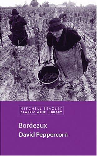 9781840009279: Bordeaux (Classic Wine Library)