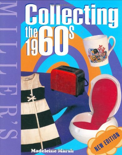 9781840009378: Miller's Collecting the 1960s (Miller's Collector's Guides)