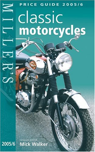 9781840009620: Miller's Classic Motorcycles 2005/6: Price Guide (Mitchell Beazley Antiques & Collectables)