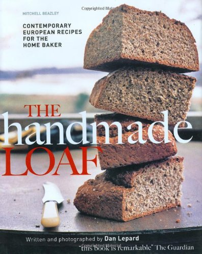 9781840009668: The Handmade Loaf (Mitchell Beazley Food)