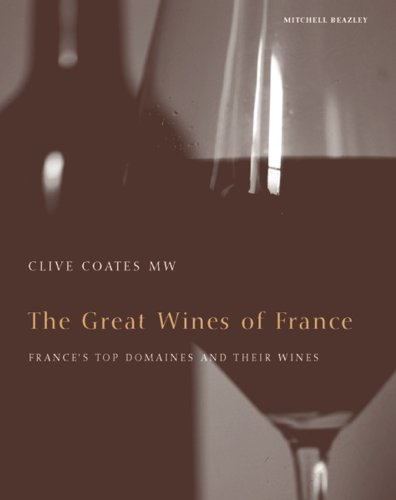 9781840009927: The Great Wines of France: France's Top Domains and Their Wines (Mitchell Beazley Drink)