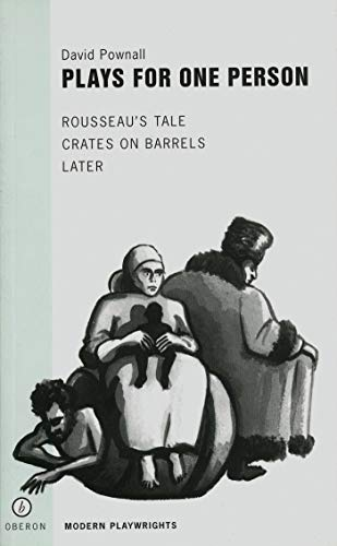 9781840020106: Plays for One Person: Nijinsky:Death of a Faun, Crates on Barrels, Later, Rousseau's Tale (Oberon Modern Playwrights)