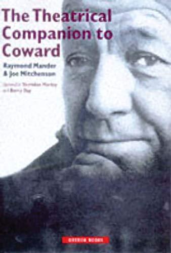 The Theatrical Companion to Coward (Oberon Books): Mander, Raymond; Mitchenson, Joe; Rattigan, ...
