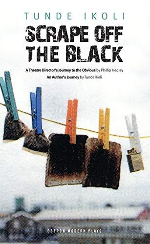 Scrape Off the Black: Tunde Ikoli