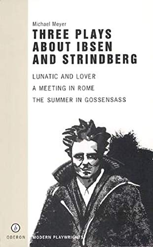 9781840021936: Three Plays About Ibsen and Strindberg