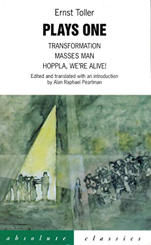 Toller Plays One: Transformation, Masses Man, Hoppla,: Toller, Ernst