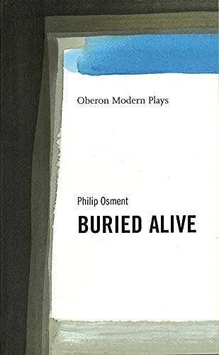 9781840021974: Buried Alive (Oberon Modern Plays)