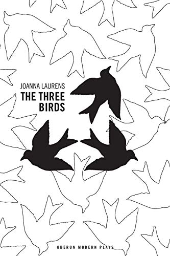 The Three Birds (Oberon Modern Plays): Laurens after Sophocles, Joanna