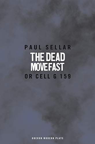 9781840022469: The Dead Move Fast (Oberon Modern Plays)