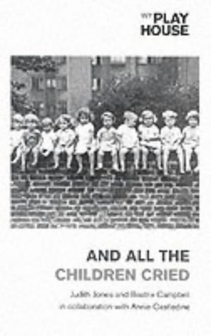 9781840022711: And All the Children Cried (Oberon Modern Plays)
