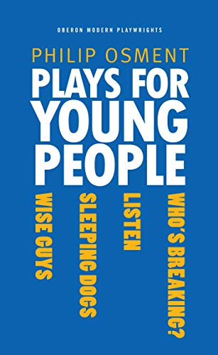 Plays for Young People (Oberon Modern Playwrights): Philip Osment