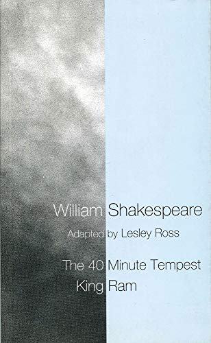 The Forty Minute Tempest: AND King Ram: Lesley Ross