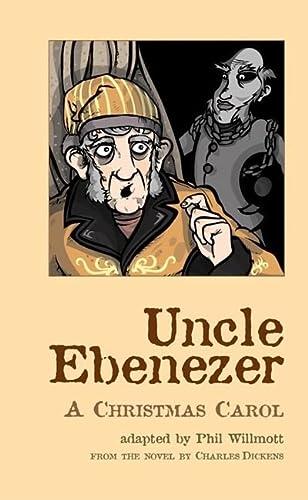 9781840023176: Uncle Ebenezer: A Christmas Carol (Oberon Modern Plays)