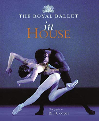 9781840023503: The Royal Ballet in House
