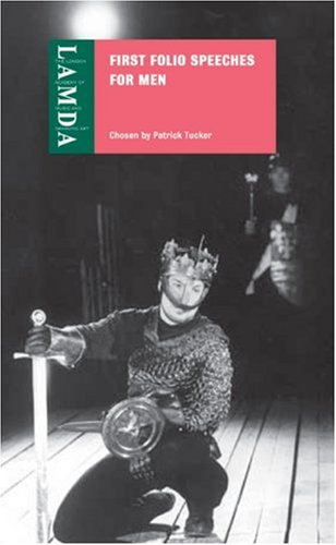 First Folio Speeches for Men: Tucker, Patrick [Editor]