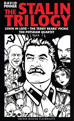 The Stalin Trilogy: Lenin in Love / The Teddy Bears' Picnic / The Potsdam Quartet (Oberon Modern Playwrights) (9781840024463) by Pinner, David