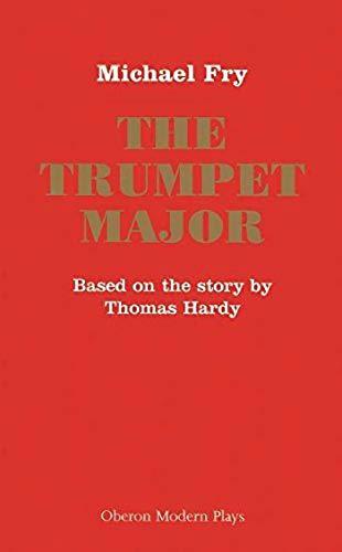 9781840024531: The Trumpet Major (Oberon Modern Plays)