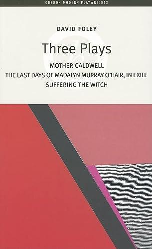 9781840024739: Three Plays (Foley) (Oberon Modern Plays)