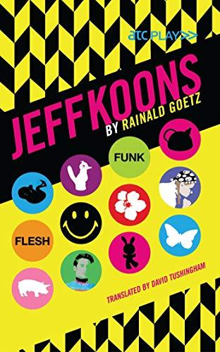 Jeff Koons (Oberon Modern Plays): Goetz, Rainald