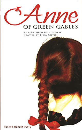 9781840025385: Anne of Green Gables: Based on the Novel by L.M.Montgomery (Oberon Modern Plays)