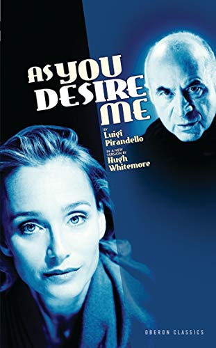 9781840025842: As You Desire Me (Oberon Classics)