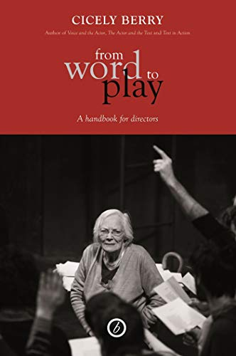 From Word To Play: A Textual Handbook for Actors and Directors: Berry, Cicely