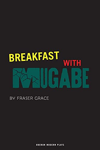 9781840026306: Breakfast with Mugabe (Oberon Modern Plays)