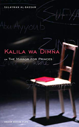 The Mirror for Princes: Kalila wa Dimna: Al-Bassam, Sulayman
