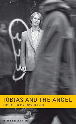 9781840026825: Tobias and the Angel: A Community Opera (Oberon Modern Plays)
