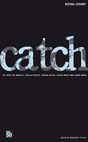 9781840027167: Catch (Oberon Modern Plays)