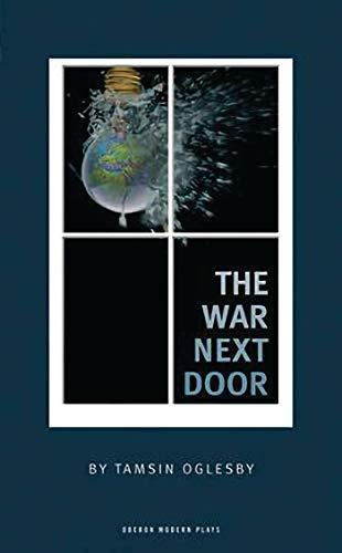 9781840027297: The War Next Door (Oberon Modern Plays)