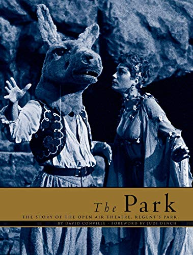 9781840027341: The Park: The Story of the Open Air Theatre, Regent's Park