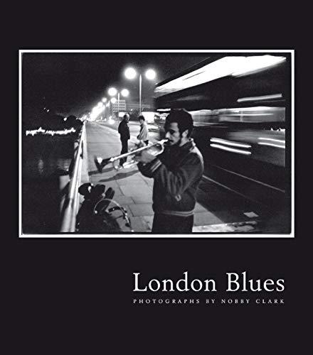 9781840027358: London Blues: Photographs by Nobby Clark