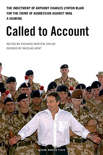 9781840027457: Called to Account: The indictment of Anthony Charles Lynton Blair for the crime of aggression against Iraq - a Hearing (Oberon Modern Plays)