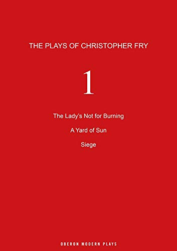 9781840027716: Fry: Plays One (The Lady's Not for Burning , A Yard of Sun , Siege) (Oberon Modern Playwrights)
