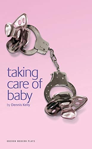 9781840027785: Taking Care of Baby (Oberon Modern Plays)
