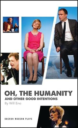 9781840028324: Oh, the Humanity and Other Good Intentions (Oberon Modern Plays)
