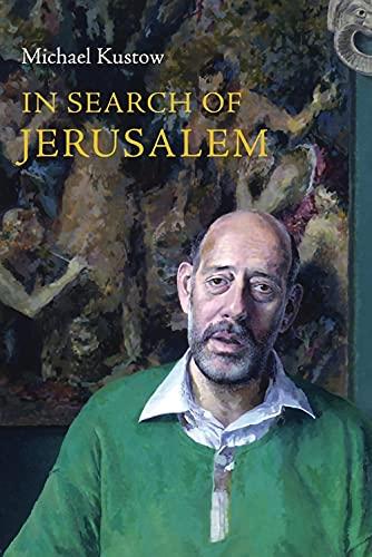In Search of Jerusalem: Michael Kustow
