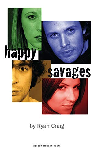 9781840028782: Happy Savages (Oberon Modern Plays)