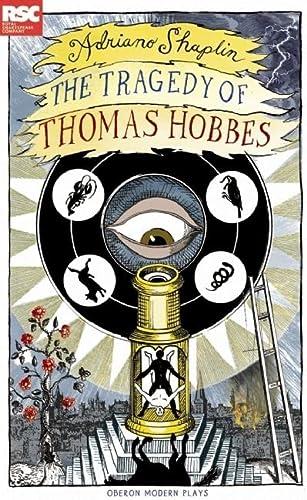 9781840028881: The Tragedy of Thomas Hobbes (Oberon Modern Plays)