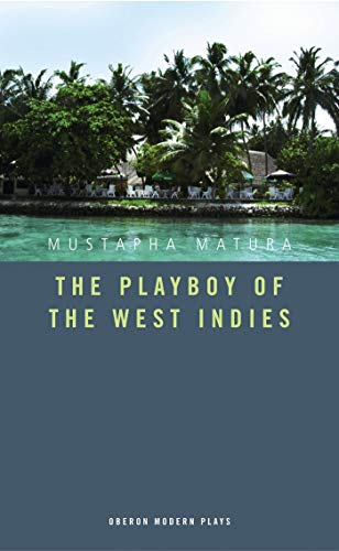 9781840029246: The Playboy of the West Indies (Oberon Modern Plays)