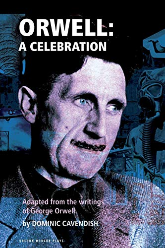 9781840029314: Orwell: A Celebration (Oberon Modern Plays)