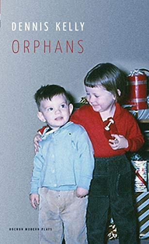 9781840029437: Orphans (Oberon Modern Plays)